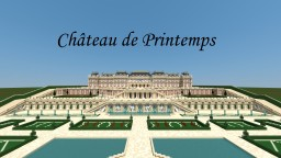 Chateau de Printemps Minecraft Map & Project