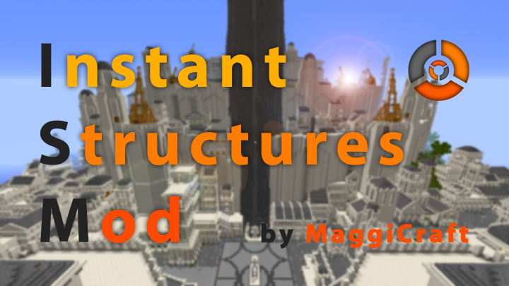 Instant Structures Mod ISM by MaggiCraft