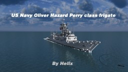 USS Oliver Hazard Perry Class [1:1 Scale frigate]