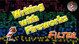 Writing with Minecraft Fireworks (Text2Fireworks MCEdit Filter) Minecraft Mod