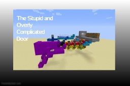 The Stupid And Overly Complicated Door Minecraft Map & Project