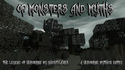 Of Monsters and Myths - The Legend of Herobrine - 10th Place Minecraft Blog