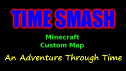 Time Smash Minecraft Project
