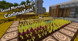 Good Morning Craft - Continuation! Minecraft Texture Pack