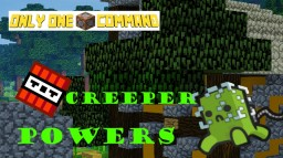 Creeper Powers - Only One Command
