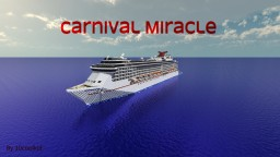 Carnival Miracle [1:1 Scale + Real Cruise Ship] + [Full Interior] [1.8] (POP REEL!) Minecraft