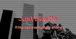 Just Like Me - Herobrine Mythos Minecraft