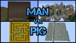 Man vs. Pig