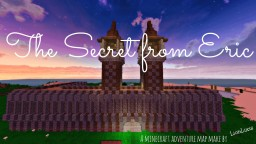 The Secret from Eric ~ Story Based adventure map Minecraft Map & Project