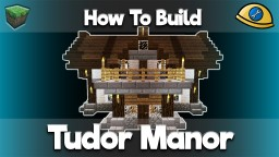 Tudor Builds - Complete with tutorials! 100% COMPLETE Minecraft Map & Project