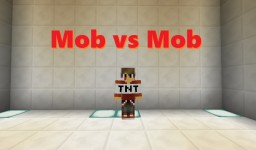 Mob vs Mob [MAP] [Abandoned] Minecraft Map & Project