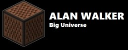 Alan Walker - Big Universe Note Block Minecraft Map & Project