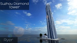 Suzhou Diamond Tower (Skyscraper 30) Minecraft Project