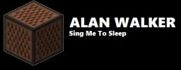 Alan Walker - Sing Me To Sleep Minecraft Map & Project