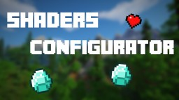 Shaders Configurator [Windows, Mac & Linux]