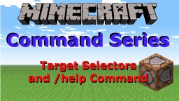 Command Target Selectors and the /help Command Minecraft