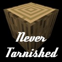 Never Tarnished Minecraft Texture Pack