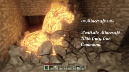 -=Minecraft+=- Realistic Minecraft With Only One Command Block! Minecraft Map & Project