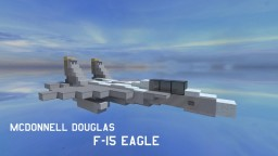 McDonnell Douglas F-15 Eagle | [1:1 Scale] Minecraft Map & Project