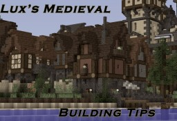 Lux's Medieval Building Tips and Tricks! Minecraft