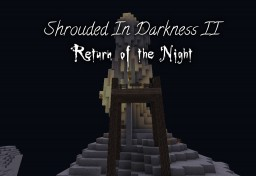 Shrouded In Darkness II: Return of the Night Minecraft Map & Project
