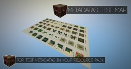 [For Resource Packs Maker] Metadatas Test Map | Vanilla Minecraft Map & Project