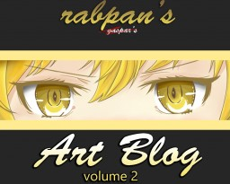 rabpan's Art Blog Volume 2