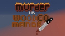 Murder in Woodco Manor (Murder Mystery) Minecraft Map & Project