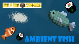 Ambient Fish - Only One Command Minecraft