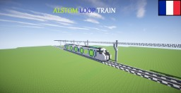 Alstom Loop Train Minecraft Map & Project