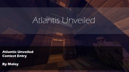 Atlantis Unveiled | Contest Entry Minecraft Project
