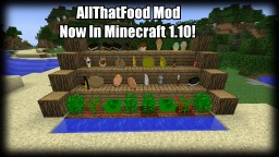 AllThatFood Modv3.1 - MC-1.10 Minecraft Mod