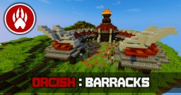 Orcish Barracks Minecraft Map & Project