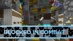 Blocked In Combat [Survival/PvP Minigame] Minecraft Map & Project
