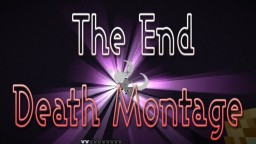 The End:  Death Montage Minecraft Blog Post