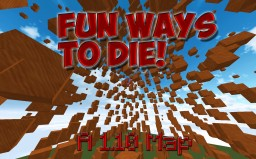 Fun Ways To Die! A Minecraft MiniGame! (FOR YOUTUBERS) 1.10 ONLY!!!! Minecraft