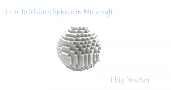 how to make a sphere in minecraft minecraft blog
