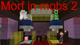Morf in mobs 2 [Fun map 1.10] Minecraft Map & Project