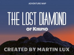 THE LOST DIAMOND | of Khuno Minecraft Map & Project