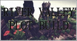 River Valley - 35x Plot Build Minecraft