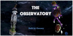The Observatory - Chunk Challenge Contest Entry Minecraft Map & Project