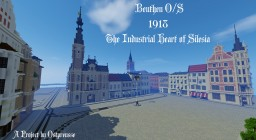 --- Beuthen O/S --- Bytom 1918 --- A historical accurate City Minecraft Project