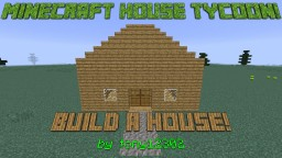 Minecraft House Tycoon- Watch a House Appear Right Before Your Eyes! Minecraft