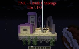 The UFO - PMC Chunk Challenge Minecraft