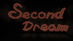 Second Dream Minecraft Map & Project