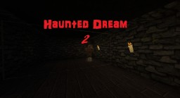 Haunted Dream 2 - Horror Map Minecraft Map & Project