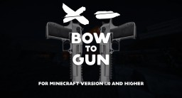 [1.10.X] BOW TO GUN (x256) - NEW HD UPDATE Minecraft