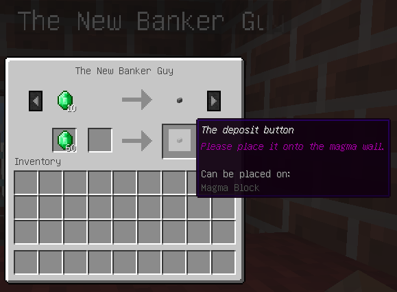 To deposit, first you may ask the New Banker Guy to change each 10 emeralds into a Deposit Button.