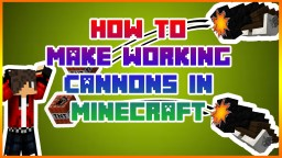 How To Make Working Cannons In Minecraft!