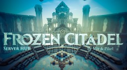 FROZEN Server HUB - Citadel [FREE USE DOWNLOAD] Minecraft Map & Project